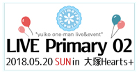 LIVE Primary 02 / yuiko one-man live
